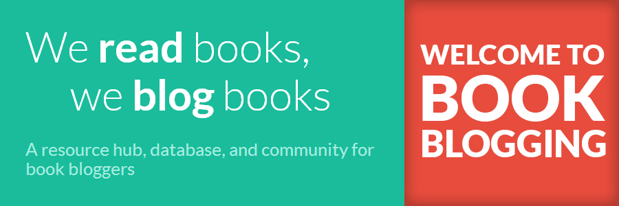 We read books, we blog books.  Welcome to Book Blogging!  A resource hub, database, and community for book bloggers.